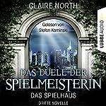 Das Duell der Spielmeisterin (Das Spielhaus 3) | Claire North