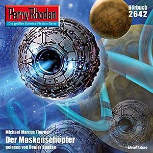 Der Maskenschöpfer (Perry Rhodan 2642) Hörbuch