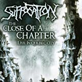 Close of Chapter: Live in Quebec City by Suffocation (2012-08-03)
