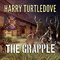 The Grapple: Settling Accounts, Book 3 Audiobook by Harry Turtledove Narrated by Paul Costanzo