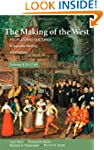 The Making of the West: A Concise His...