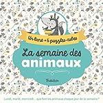 La semaine des animaux : Livre + 6 pu...