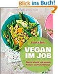 Vegan im Job: �ber 60 schnelle und ge...
