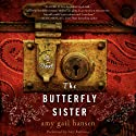 The Butterfly Sister: A Novel (       UNABRIDGED) by Amy Gail Hansen Narrated by Amy Rubinate