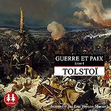 Guerre et Paix 4 | Livre audio Auteur(s) : Léon Tolstoï Narrateur(s) : Eric Herson-Macarel