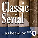 Silas Marner (Classic Serial) Radio/TV Program by George Eliot, Richard Cameron (dramatisation) Narrated by George Costigan, Rebecca Callard