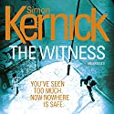 The Witness Hörbuch von Simon Kernick Gesprochen von: Diana Kent, Jonathan Keeble, Paul Thornley