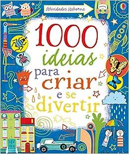1000 Idéias Para Criar e Se Divertir (Em Portuguese do Brasil): Fiona