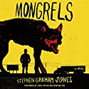 Mongrels: A Novel Audiobook by Stephen Graham Jones Narrated by Chris Patton, Jonathan Yen
