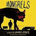 Mongrels: A Novel Audiobook by Stephen Graham Jones Narrated by Chris Patton, Jonathan Yen