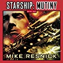 Starship: Mutiny (       UNABRIDGED) by Mike Resnick Narrated by Mike Resnick, Jonathan Davis