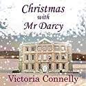Christmas with Mr Darcy: Austen Addicts, Volume 4 Hörbuch von Victoria Connelly Gesprochen von: Jan Cramer