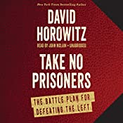 Take No Prisoners: The Battle Plan for Defeating the Left | [David Horowitz]