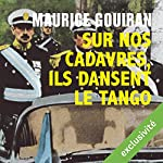 Sur nos cadavres, ils dansent le tango | Maurice Gouiran