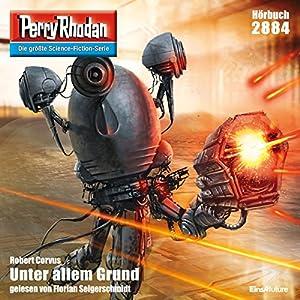 Unter allem Grund (Perry Rhodan 2884) Hörbuch