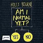 Am I Normal Yet? Hörbuch von Holly Bourne Gesprochen von: Charlie Sanderson