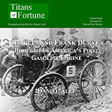 Charles and Frank Duryea Brought Us America's First Gasoline-Powered Car Audiobook by Daniel Alef Narrated by Baron Ron Herron