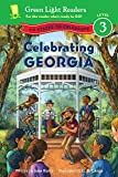 Celebrating Georgia: 50 States to Celebrate (Green Light Readers Level 3)