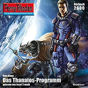 Das Thanatos-Programm (Perry Rhodan 2600) Audiobook