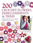 200 Crochet Flowers, Embellishments &...