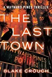 The Last Town (The Wayward Pines Series, Book Three)