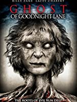 Ghost of Goodnight Lane [HD]