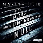 Drei Meter unter Null | Marina Heib