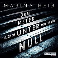 Drei Meter unter Null Hörbuch von Marina Heib Gesprochen von: Anna Thalbach