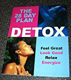 img - for THE 28 DAY Plan Detox: Feel Great, Look Good, Relax, Energize book / textbook / text book