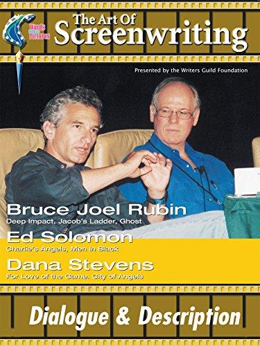 The Art of Screenwriting Dialogue & Description: With Bruce Joel Rubin, Ed Solomon and Dana Stevens