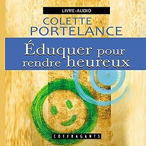 Eduquer pour rendre heureux   Livre audio
