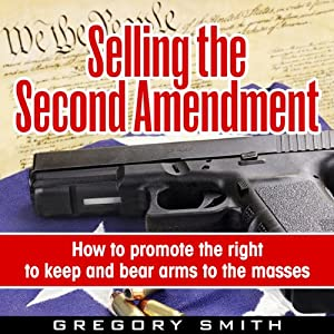 Selling the Second Amendment Audiobook