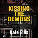 Kissing the Demons: Joe Plantagenet Murder Mysteries, Book 3 Audiobook by Kate Ellis Narrated by Gordon Griffin