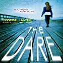 The Dare (       UNABRIDGED) by Hannah Jayne Narrated by Cassandra Morris