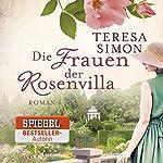 Die Frauen der Rosenvilla | Teresa Simon