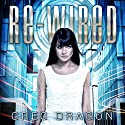 Re-Wired Audiobook by Greg Dragon Narrated by Jack Nolan