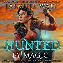 Hunted by Magic: The Baine Chronicles, Book 3 Audiobook by Jasmine Walt Narrated by Laurel Schroeder