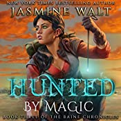 Hunted by Magic: The Baine Chronicles, Book 3 | Jasmine Walt