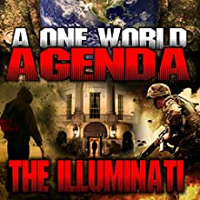 A One World Agenda: The Illuminati  by Philip Gardiner Narrated by Simon Oliver