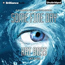 Some Fine Day (       UNABRIDGED) by Kat Ross Narrated by Mary Robinette Kowal