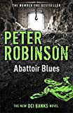 Abattoir Blues: The 22nd DCI Banks Mystery