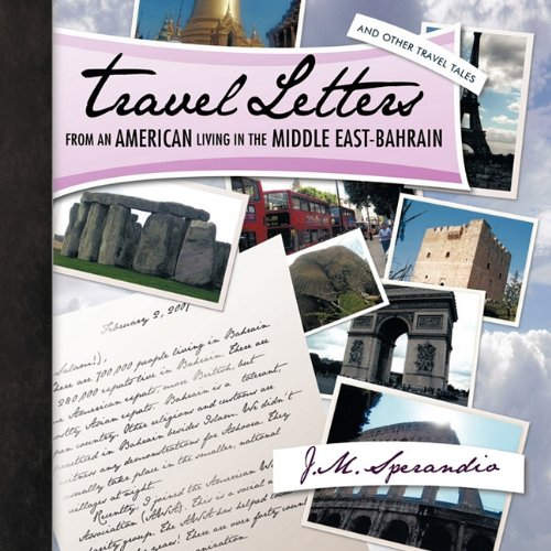 Travel Letters From an American Living in The Middle East-Bahrain: and Other Travel Tales