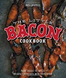 The Little Bacon Cookbook: Because Bacon Goes With Everything!