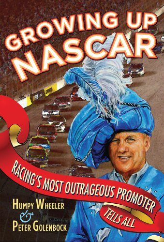 Growing Up NASCAR: Racing's Most Outrageous Promoter Tells All by Peter Golenbock, Mr. Media Interviews