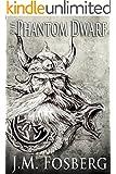 The Phantom Dwarf (The Forgotten Dwarves Book 1)