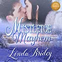 Mistletoe Mayhem: Dawson Chronicles, Book 1 Audiobook by Linda Bridey Narrated by Mary Ann Weathers