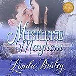 Mistletoe Mayhem: Dawson Chronicles, Book 1   Linda Bridey