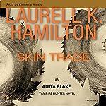 Skin Trade: Anita Blake, Vampire Hunter: Book 17   Laurell K. Hamilton
