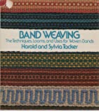 Band Weaving: The Techniques, Looms, and Uses for Woven Bands