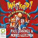 Wicked! Series Audiobook by Paul Jennings, Morris Gleitzman Narrated by Kate Hosking, Stig Wemyss